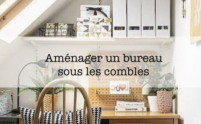 amenagement grenier comble bureau
