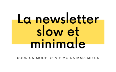 newsletter deco et lifestyle slow minimalisme