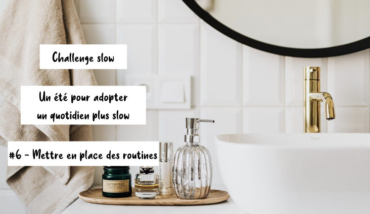 challenge slow routine quotidien