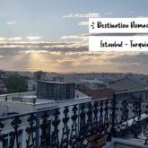 destination nomade istanbul premieres impressions