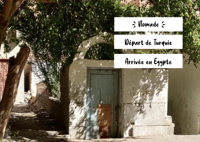 nomade depart turquie arrivee egypte