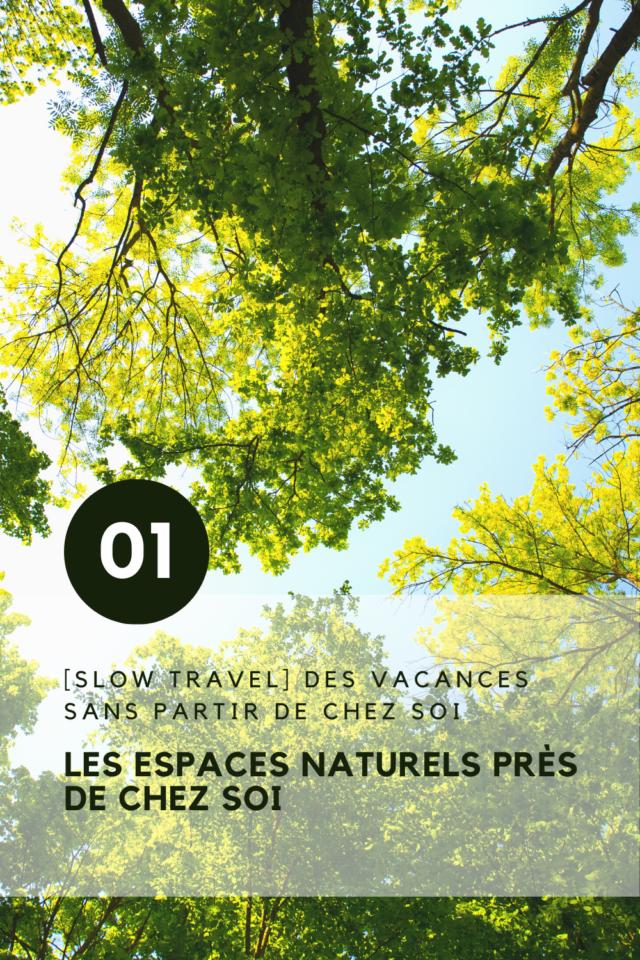 activites slow sans partir vacances découvrir espace parc naturels proximité