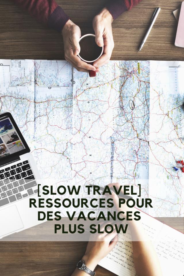 comment rendre plus slow les vacances liste de ressources pour des vacances moins mais mieux