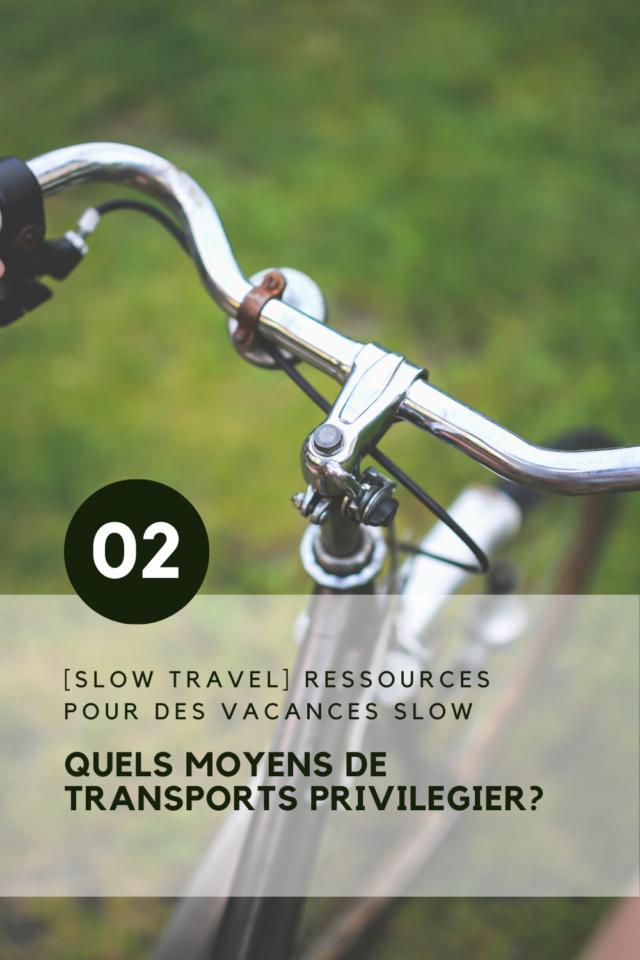 comment rendre plus slow les vacances quels moyens de transports alternatifs