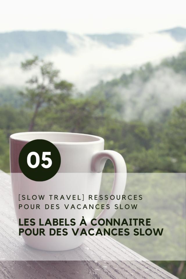 comment rendre plus slow les vacances les différents labels à connaitre