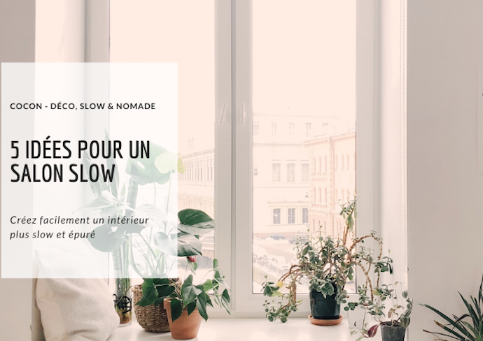 slow deco 5 idees faciles pour salon