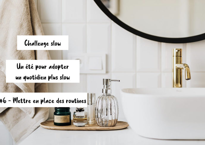 challenge slow routine quotidien