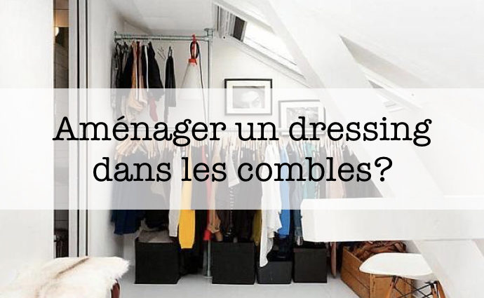amenagement dressing combles exemple