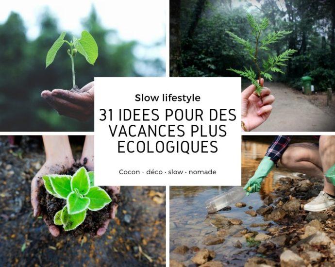 31 idees vacances ecologiques respect environnement nature geste