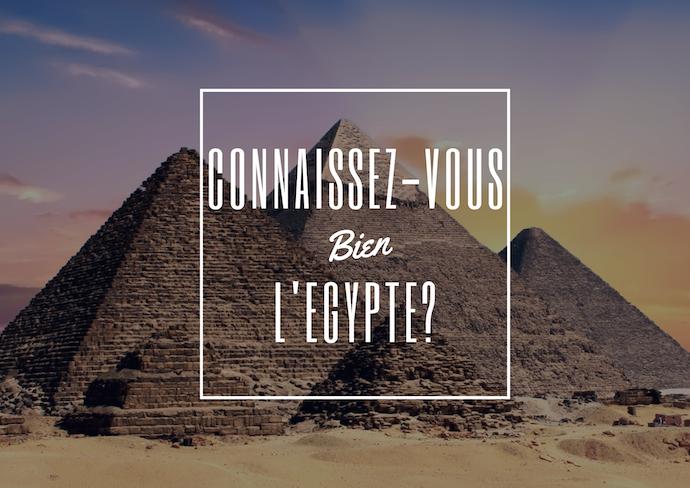 culture générale Egypte découverte pays voyage